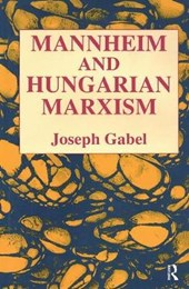 Karl Mannheim and Hungarian Marxism