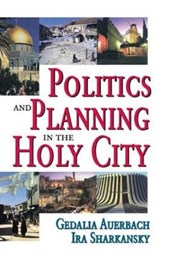 Politics and Planning in the Holy City