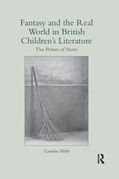 Fantasy and the Real World in British Children's Literature