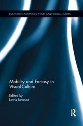 Mobility and Fantasy in Visual Culture