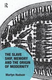 The Slave Ship, Memory and the Origin of Modernity