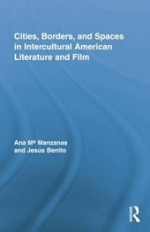 Cities, Borders and Spaces in Intercultural American Literature and Film