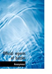 Official Reports of Battles