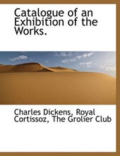 Catalogue of an Exhibition of the Works.
