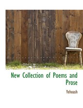 New Collection of Poems and Prose