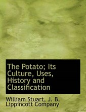 The Potato; Its Culture, Uses, History and Classification