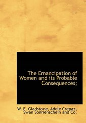 The Emancipation of Women and Its Probable Consequences;