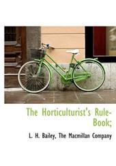 The Horticulturist's Rule-Book;