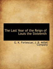 The Last Year of the Reign of Louis the Sixteenth
