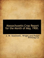 Massachusetts Crop Report for the Month of May, 1900.