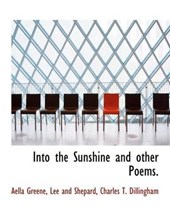Into the Sunshine and Other Poems.