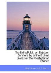 The Living Pulpit, Or, Eighteen Sermons by Eminent Living Divines of the Presbyterian Church