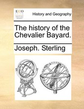 The History of the Chevalier Bayard.