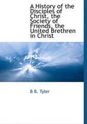 A History of the Disciples of Christ, the Society of Friends, the United Brethren in Christ