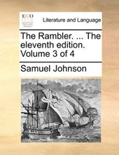 The Rambler. ... the Eleventh Edition. Volume 3 of 4