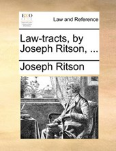 Law-Tracts, by Joseph Ritson, ...