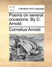 Poems on Several Occasions. by C. Arnold.