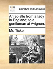 An Epistle from a Lady in England; To a Gentleman at Avignon.