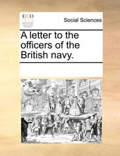A Letter to the Officers of the British Navy.