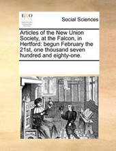 Articles of the New Union Society, at the Falcon, in Hertford