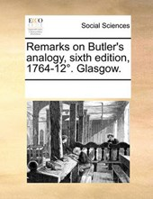 Remarks on Butler's Analogy, Sixth Edition, 1764-12. Glasgow.