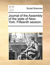 Journal of the Assembly of the State of New-York. Fifteenth Session.