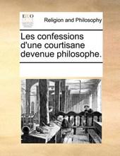 Les Confessions D'Une Courtisane Devenue Philosophe.