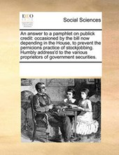 An Answer to a Pamphlet on Publick Credit