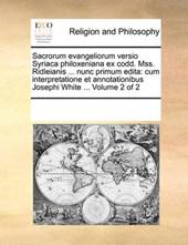 Sacrorum Evangeliorum Versio Syriaca Philoxeniana Ex Codd. Mss. Ridleianis ... Nunc Primum Edita