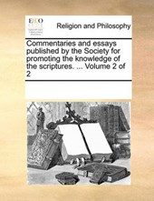 Commentaries and Essays Published by the Society for Promoting the Knowledge of the Scriptures. ... Volume 2 of 2