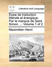 Essai de Traduction Littrale Et Nergique. Par Le Marquis de Saint Simon. ... Volume 1 of 2