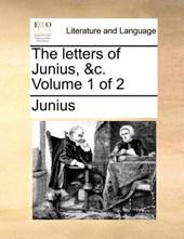 The Letters of Junius, &C. Volume 1 of 2