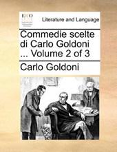 Commedie Scelte Di Carlo Goldoni ... Volume 2 of 3