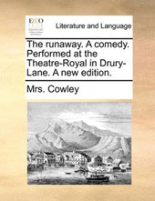 The Runaway. a Comedy. Performed at the Theatre-Royal in Drury-Lane. a New Edition.