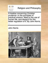 A Treatise Concerning Christian Prudence