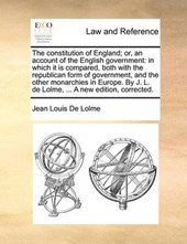 The Constitution of England; Or, an Account of the English Government
