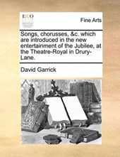 Songs, Chorusses, &C. Which Are Introduced in the New Entertainment of the Jubilee, at the Theatre-Royal in Drury-Lane.