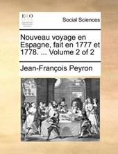 Nouveau Voyage En Espagne, Fait En 1777 Et 1778. ... Volume 2 of 2