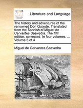The History and Adventures of the Renowned Don Quixote. Translated from the Spanish of Miguel de Cervantes Saavedra. the Fifth Edition, Corrected. in Four Volumes. ... Volume 3 of 4