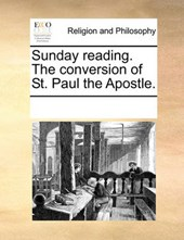 Sunday Reading. the Conversion of St. Paul the Apostle. Sunday Reading. the Conversion of St. Paul the Apostle.