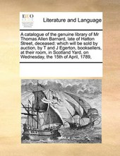 A Catalogue of the Genuine Library of MR Thomas Allen Barnard, Late of Hatton Street, Deceased