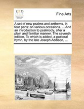A Set of New Psalms and Anthems, in Four Parts