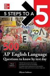 5 Steps to a 5: 500 AP English Language Questions to Know by Test Day, Third Edition