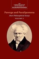 Schopenhauer: Parerga and Paralipomena: Volume 1   Arthur Schopenhauer  