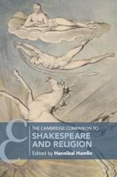 The Cambridge Companion to Shakespeare and Religion