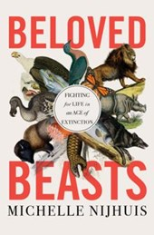 Beloved Beasts - Fighting for Life in an Age of Extinction
