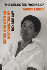 The selected works of audre lorde | Lorde, Audre ; Gay, Roxane |