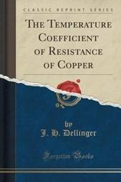 Dellinger, J: Temperature Coefficient of Resistance of Coppe