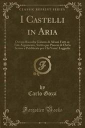 Gozzi, C: I Castelli in Aria
