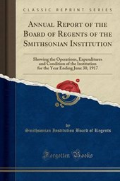 Regents, S: Annual Report of the Board of Regents of the Smi
